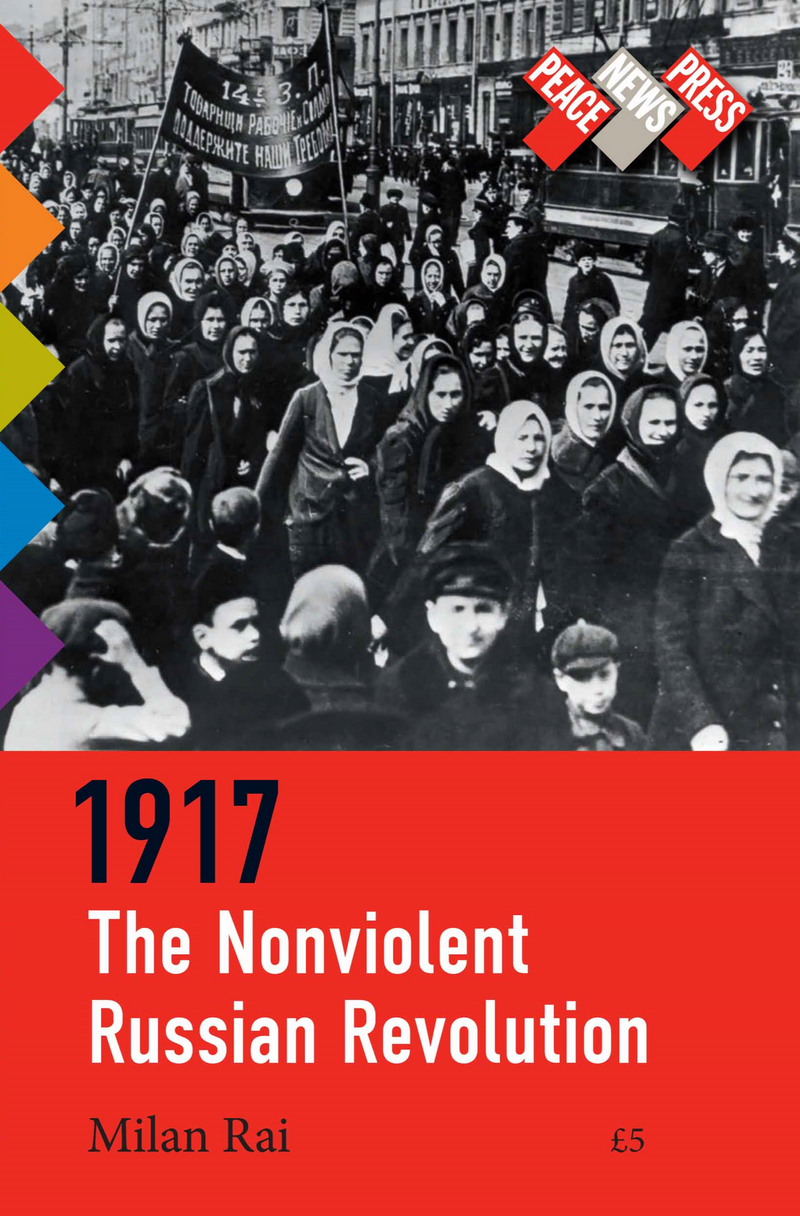 1917: The Nonviolent Russian Revolution