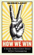 How Win Win: A Guide to Nonviolent Direct Action Campaigning