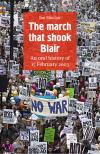 The March that Shook Blair: An Oral History of 15 February 2003