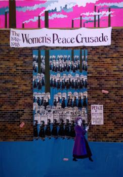 The Women's Peace Crusade, 1916-1918 by Emily Johns